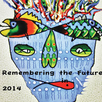 Remembering the Future in 2014 — Stanley Sagov & The Remembering the Future Jazz Band