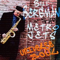 Universe Soul — Bill Bergman & The Metro Jets
