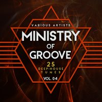 Ministry of Groove, Vol. 4 (25 Deep-House Tunes) — сборник