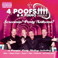 Screaming Party Anthems — 4 Poofs And A Piano