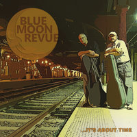 It's About Time — Blue Moon Revue