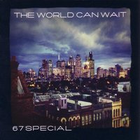 The World Can Wait — 67 Special