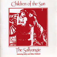 Children Of The Sun — Mike Oldfield, Sally Oldfield, The Sallyangie