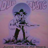 Dub Jusic — Junia Walker AllStars, Junia Walker All Stars