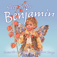 Sleep Softly Benjamin - Lullabies and Sleepy Songs — Eric Quiram, Julia Plaut, Ingrid DuMosch, The London Fox Players, Frank McConnell