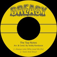 Always Late (Why Lead Me On) — Teddy Randazzo, The Top Notes, The Top Notes|Teddy Randazzo