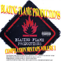 Blazing Flame Productions Compilation Mixtape, Vol. 1 — сборник