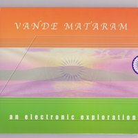 Vande Mataram - An Electronic Exploration — Various Artists - Music Today