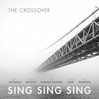 The Crossover — Sing Sing Sing