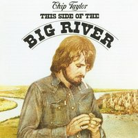 This Side Of The Big River — Chip Taylor