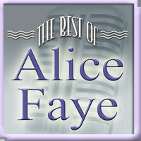 The Best Of Alice Faye — Alice Faye