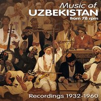 Music of Uzbekistan from 78 rpm / Recordings 1932 - 1960 — сборник