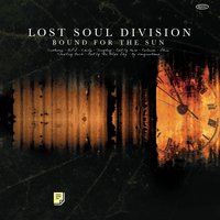 Bound For The Sun — Lost Soul Division