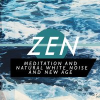 Zen Meditation and Natural White Noise and New Age — Zen Meditation and Natural White Noise and New Age