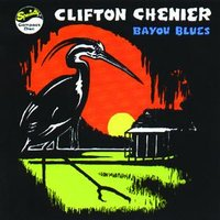 Bayou Blues — Clifton Chenier