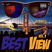 Best View, Vol.1. — Rubblez