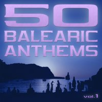 50 Balearic Anthems — сборник