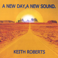 A New Day, A New Sound — Keith Roberts