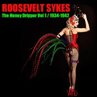 The Honey Dripper, Vol. 1 — Roosevelt Sykes