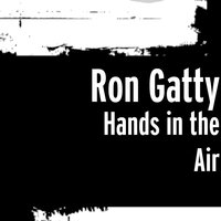 Hands in the Air — Ron Gatty