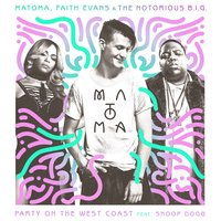 Party On The West Coast — Faith Evans, Notorious B.I.G., Matoma, Matoma, Faith Evans, And The Notorious B.I.G.
