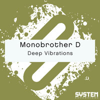 Deep Vibrations — Monobrother D