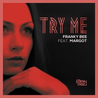 Try Me — Margot, Franky Bee