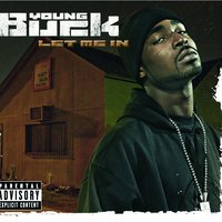 Let Me In — Young Buck