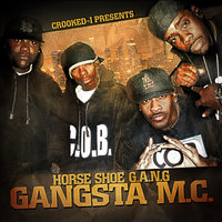Gangsta M.C. — Crooked I Presents: Horseshoe G.A.N.G.