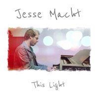 This Light — Jesse Macht