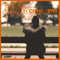 Miss You — Patrick Metzker, Chris Wittig