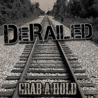 Grab a Hold — Derailed