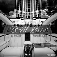 BSM Livin' - Single — Waka Flocka, YG Hootie