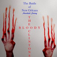 The Battle of New Orleans (The Bloody Clintons) — Marshall Swing