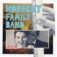 Of Epic Proportions — Kopecky Family Band