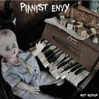 Pianist Envy — Matt Nestor