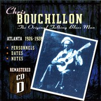 Tom Darby & Jimmie Tarlton: Atlanta 1927-1929 - Disc D — Chris Bouchillon / Uris Bouchillon / Ethel Bouchillon