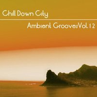 Chill Down City, Ambient Grooves Vol. 12 — сборник