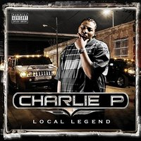Local Legend — Charlie P