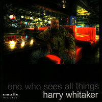 One Who Sees All Things — Harry Whitaker, Steve Grossman, Gary Bartz, Billy Hart, Alex Blake, Yvonne Lewis