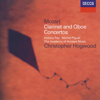 Mozart: Clarinet Concerto / Oboe Concerto — Michel Piguet, Christopher Hogwood, Antony Pay, The Academy of Ancient Music
