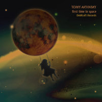 First Time In Space — Terry Artovsky