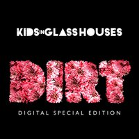 Dirt — Kids In Glass Houses