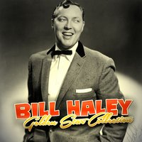 Bill Haley Golden Star Collection — Bill Haley