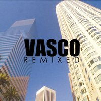 Vasco Remixed — Vasco Rossi