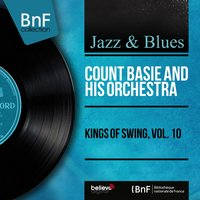 Kings of Swing, Vol. 10 — Count Basie & His Orchestra