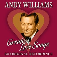 Greatest Love Songs — Andy Williams