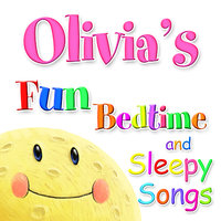 Fun Bedtime and Sleepy Songs For Olivia — Eric Quiram, Julia Plaut, Michelle Wooderson, Ingrid DuMosch, The London Fox Players