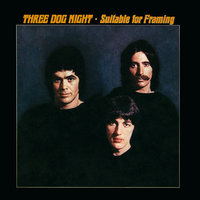 Suitable For Framing — Three Dog Night