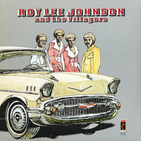 Roy Lee Johnson And The Villagers — Roy Lee Johnson And The Villagers